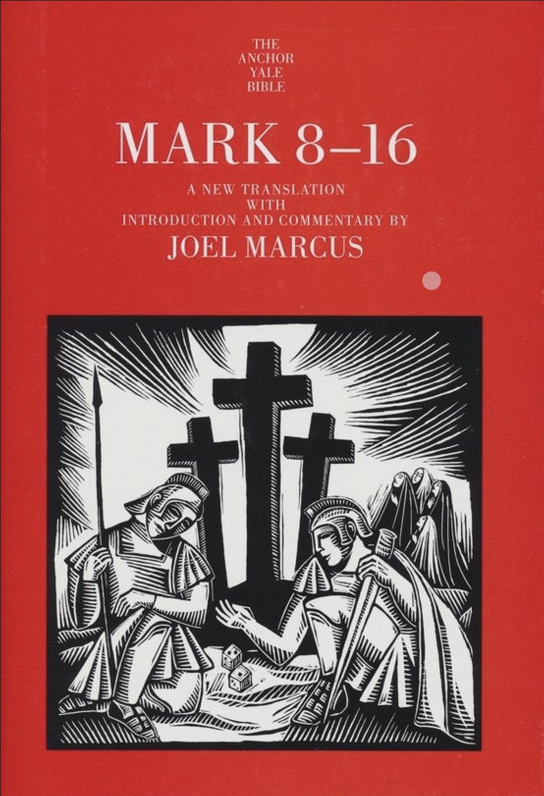 Joel Marcus, AYBC: Mark 8–16